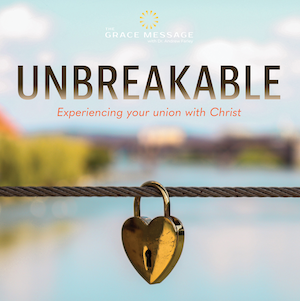 Embrace your permanent, 'Unbreakable' connection to God!