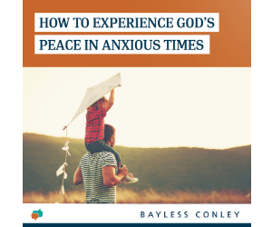 Experience supernatural peace in these anxious times!