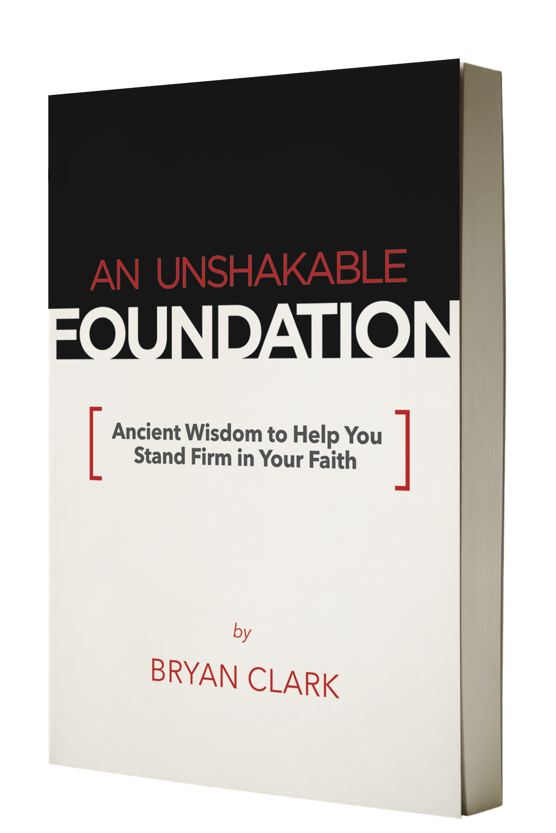 An Unshakeable Foundation Back To The Bible