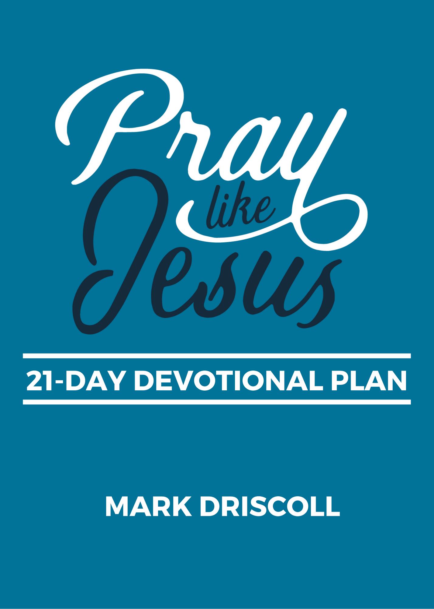 Pray Like Jesus 21-Day Devotional