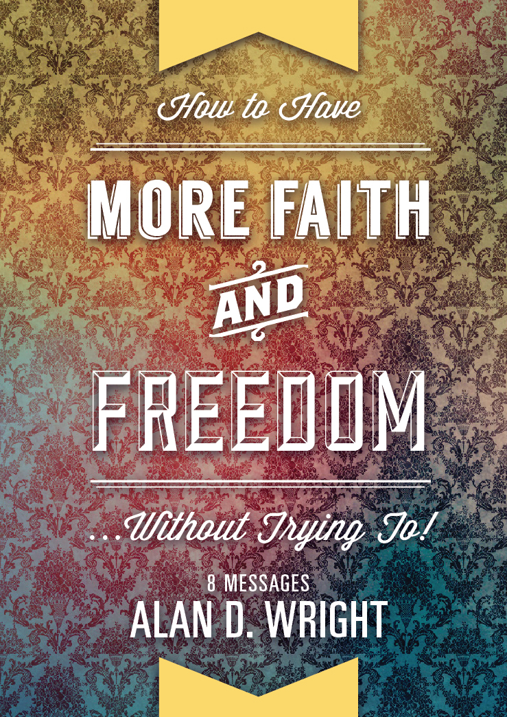 How to Have More Faith and Freedom