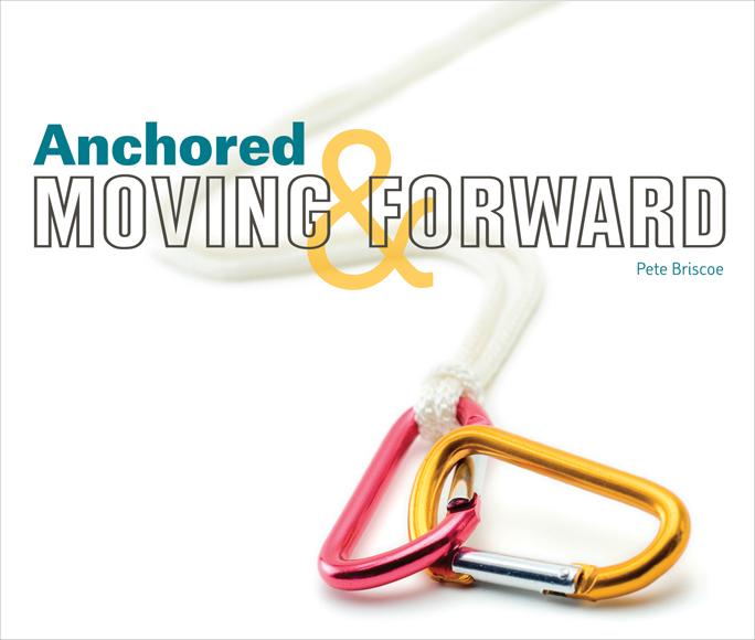 Anchored and Moving Forward