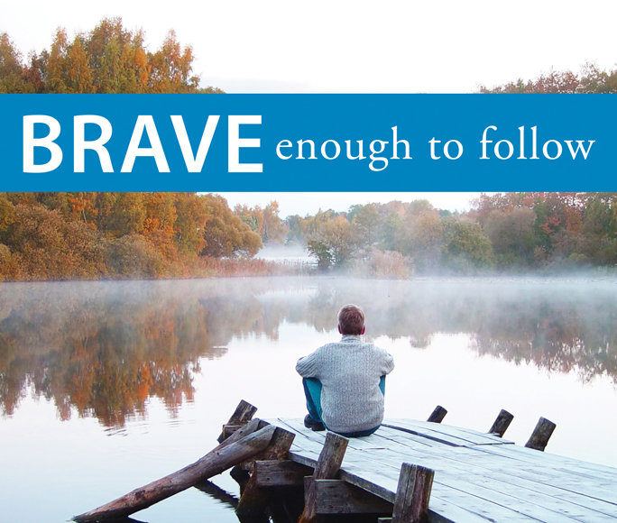 Brave Enough to Follow