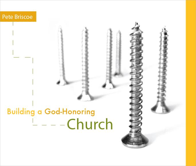 Building a God-Honoring Church