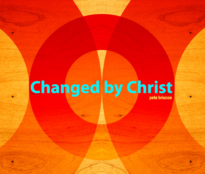 Changed by Christ