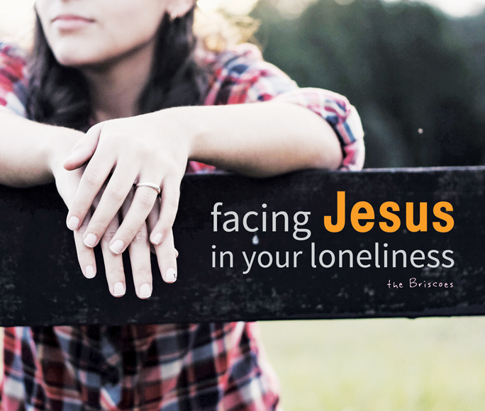 Facing Jesus in Your Loneliness