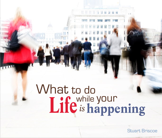 What to Do While Your Life Is Happening